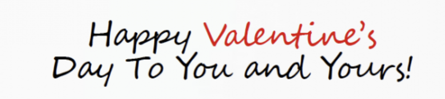 Happy Valentine's Day to You and Yours!
